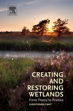 Creating and Restoring Wetlands book cover.